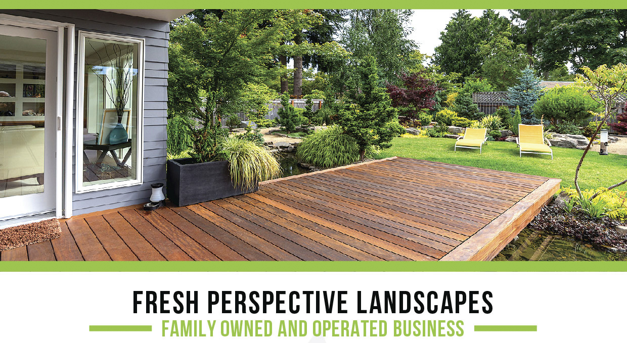 Welcome to Fresh Perspective Landscapes, promoting a beautiful life outdoors…